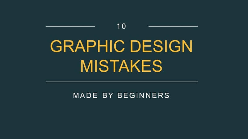 10 Most common graphic design mistakes usually made by beginners