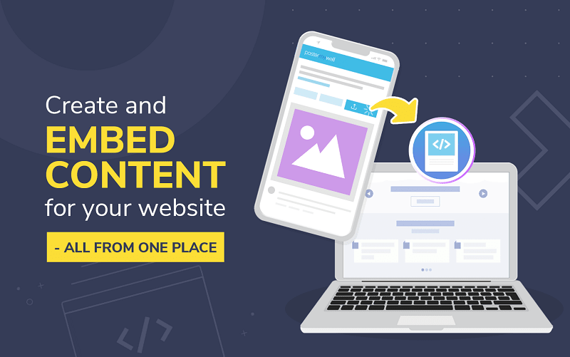 Create and embed content for your website